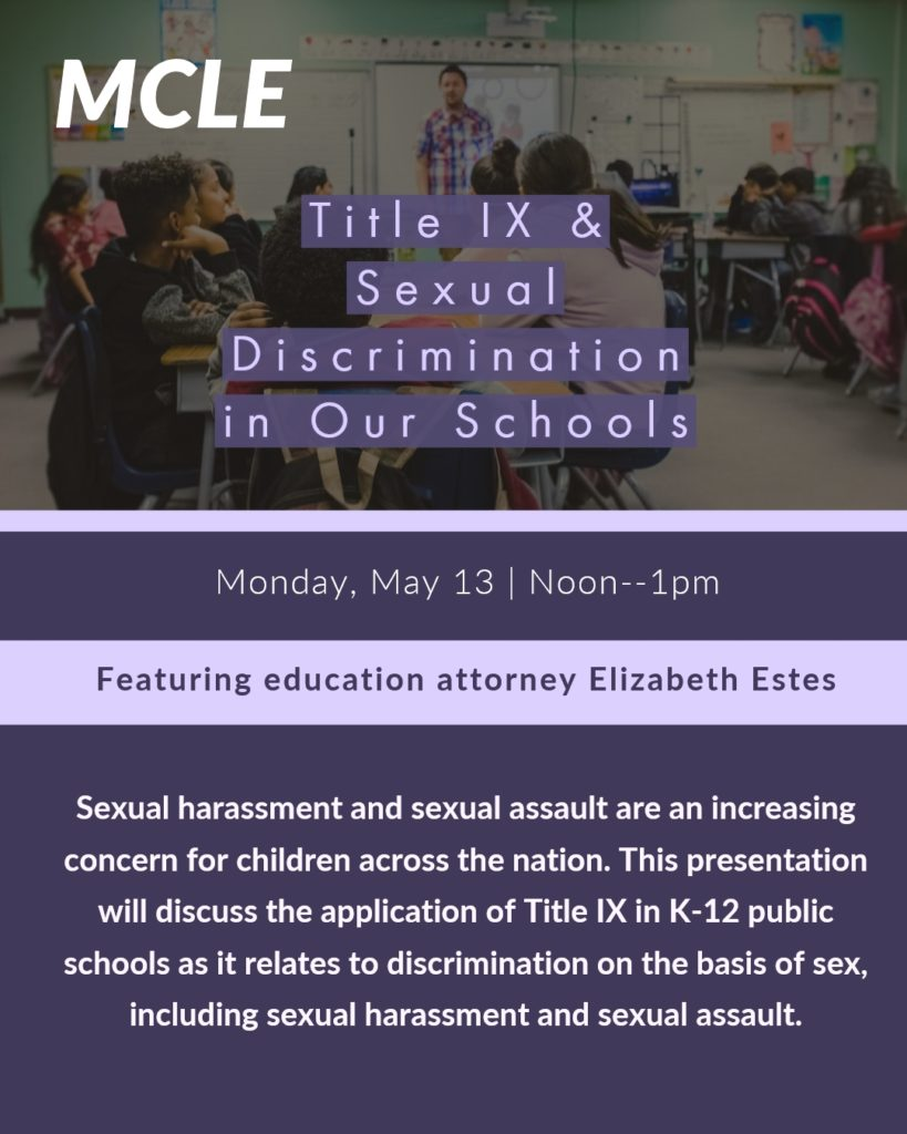 1-Hour MCLE: Legal Issues in Education: Title IX Discrimination on the Basis of Sex in SchoolsFeatured Speaker, Elizabeth Estes @ Piatti's